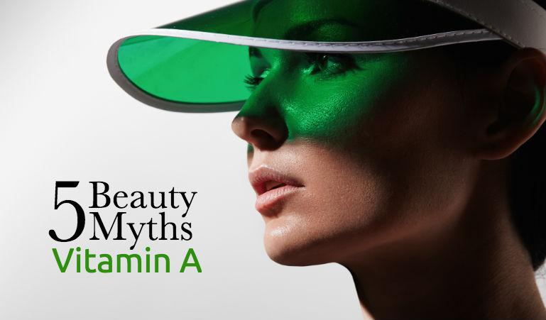 5 Beauty Myths – Vitamin A